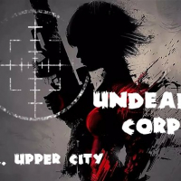 Undead Corps - CH2. Upper City